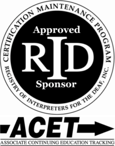 Logo Approved RID Sponsor ACET Certification Maintenance Program Registro of Interpreters for the Deaf, Inc.